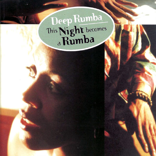 Deep Rumba - This Night Becomes A Rumba