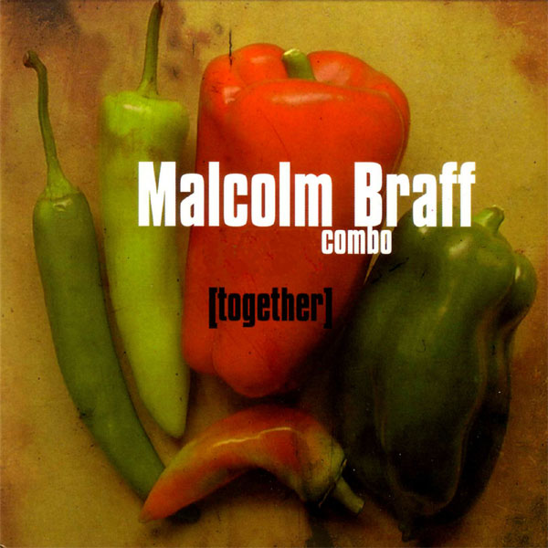 Malcolm Braff Combo - Together