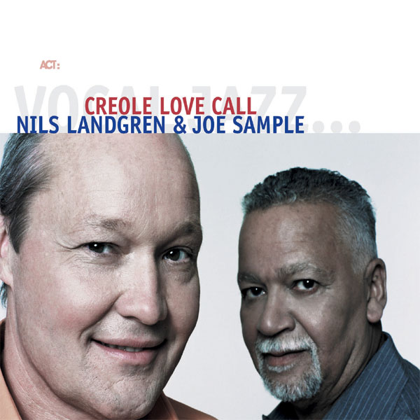 Nils Landgren & Joe Sample - Creole Love Call